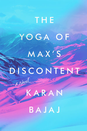 The Yoga of Max's Discontent by Karan Bajaj