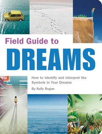Field Guide to Dreams by Kelly Regan