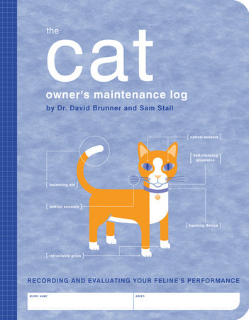 The Cat Owner's Maintenance Log by Dr. David Brunner and Sam Stall