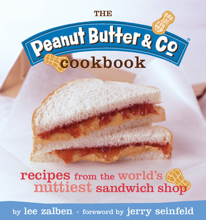 The Peanut Butter & Co. Cookbook by Lee Zalben