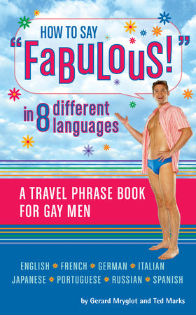 How to Say Fabulous! in 8 Different Languages by Gerard Mryglot and Ted Marks