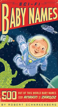 Sci-Fi Baby Names by Robert Schnakenberg