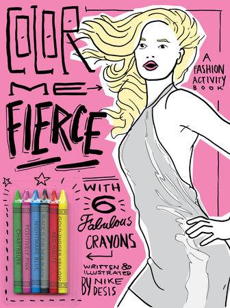 Color Me Fierce! by Nike Desis