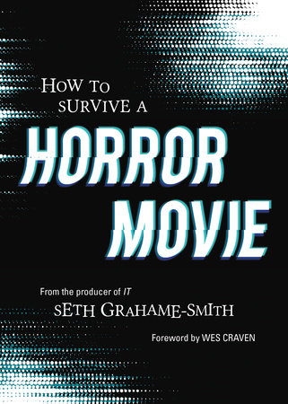 How to Survive a Horror Movie by Seth Grahame-Smith