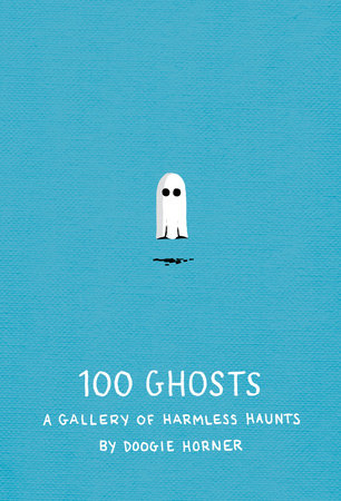 100 Ghosts by Doogie Horner