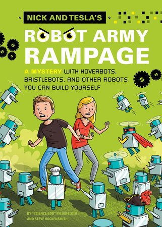 Nick and Tesla's Robot Army Rampage by Bob Pflugfelder and Steve Hockensmith