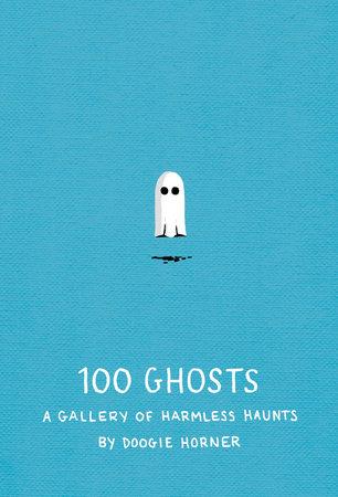 100 Ghosts by Doogie Horner