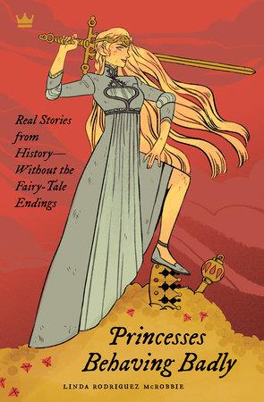 Princesses Behaving Badly by Linda Rodriguez McRobbie