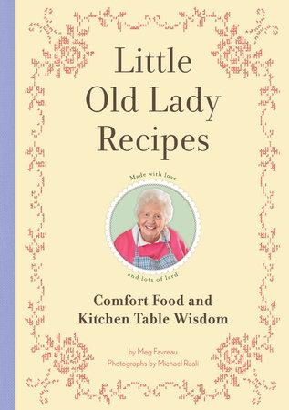 Little Old Lady Recipes by Meg Favreau