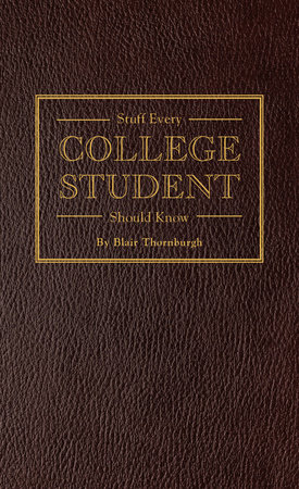 Stuff Every College Student Should Know by Blair Thornburgh