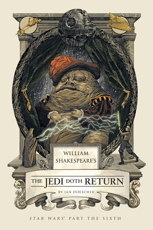 William Shakespeare's The Jedi Doth Return by Ian Doescher