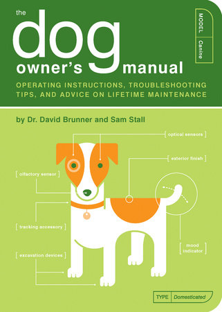 The Dog Owner's Manual by David Brunner and Sam Stall
