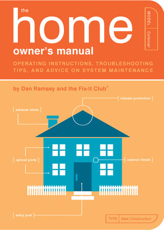 The Home Owner's Manual by Dan Ramsey and The Fix-It Club