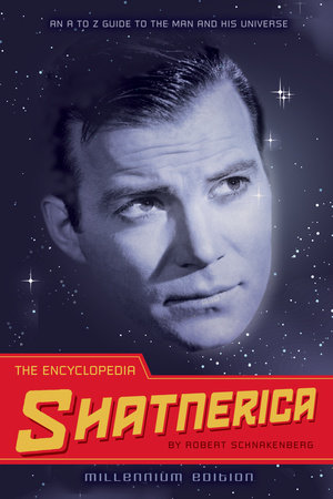The Encyclopedia Shatnerica by Robert Schnakenberg