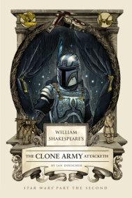 William Shakespeare's The Clone Army Attacketh