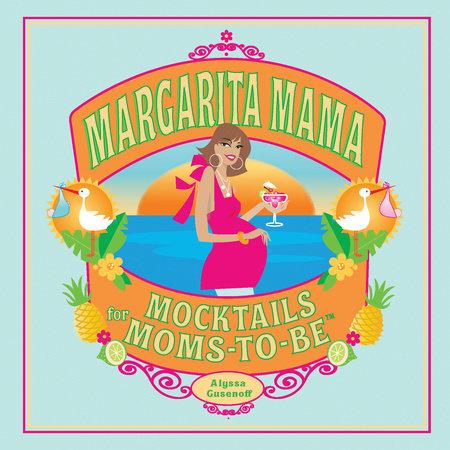 Margarita Mama by Alyssa Gusenoff
