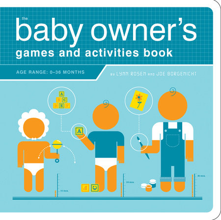 The Baby Owner's Games and Activities Book by Lynn Rosen and Joe Borgenicht