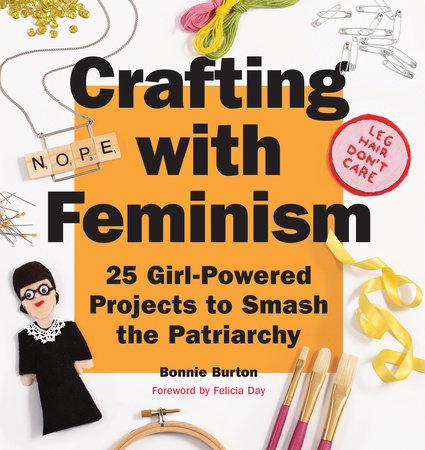 Crafting with Feminism by Bonnie Burton