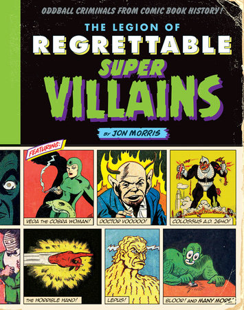 The Legion of Regrettable Supervillains by Jon Morris