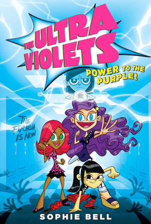 The Ultra Violets #2 by Sophie Bell