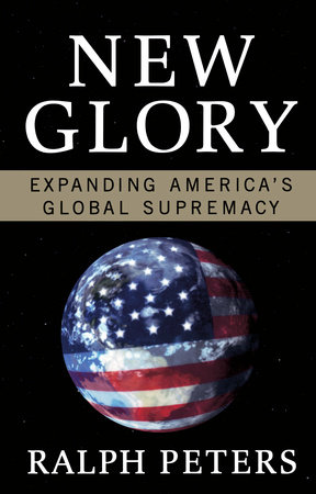 New Glory by Ralph Peters
