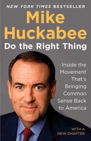 Do the Right Thing by Mike Huckabee