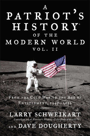 Patriot's History® of the Modern World, Vol. II by Larry Schweikart and Dave Dougherty