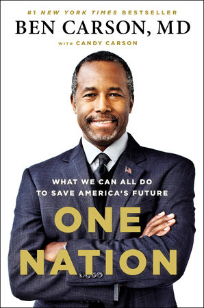 One Nation by Ben Carson, M.D.