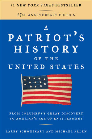 A Patriot's History of the United States by Larry Schweikart and Michael Patrick Allen