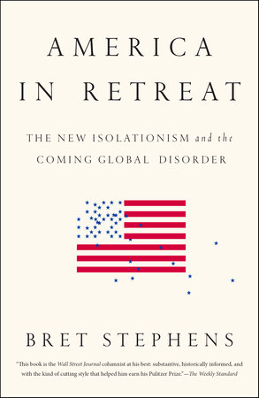 America in Retreat by Bret Stephens