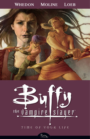 Buffy the Vampire Slayer Season 8 Volume 4: Time of Your Life