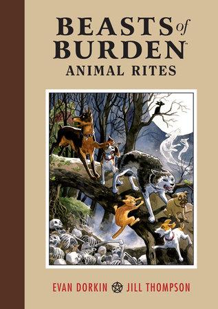 Beasts of Burden Volume:  Animal Rites by Evan Dorkin