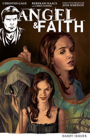 Angel & Faith Volume 2: Daddy Issues