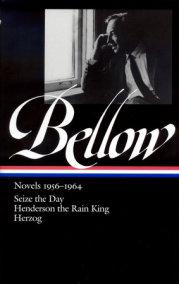 Saul Bellow: Novels, 1956-1964