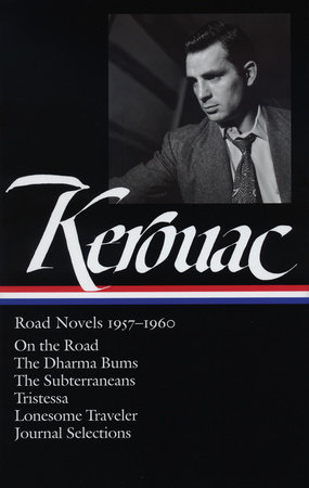 Jack Kerouac: Road Novels 1957-1960