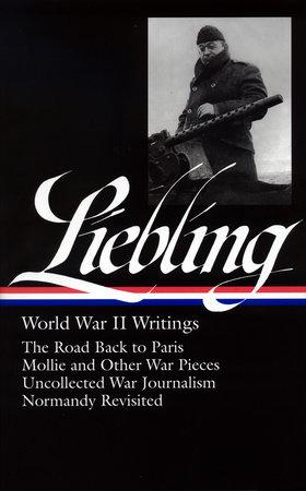 A. J. Liebling: World War II Writings by