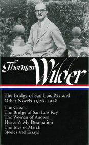 Thornton Wilder:The Bridge of San Luis Rey & Other Novels 1926-1948