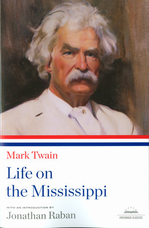The cover of the book Mark Twain: Life on the Mississippi