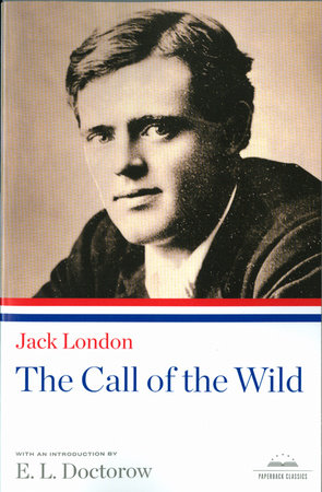 Jack London: The Call of the Wild by Jack London
