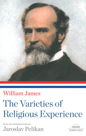 William James: the Varieties of Religious Experience by William James
