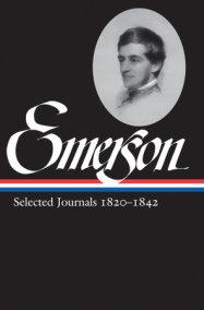 Ralph Waldo Emerson: Selected Journals 1820-1842