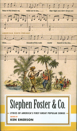 Stephen Foster & Co.: Lyrics of the First Great AmericanSongwriters by Steven Foster