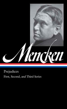 H.L. Mencken: Prejudices: the First, Second, and Third Series