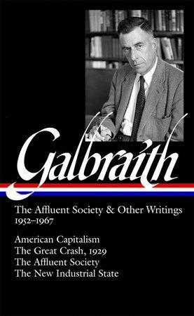 Galbraith: the Affluent Society & Other Writings, 1952-1967 by John Kenneth Galbraith