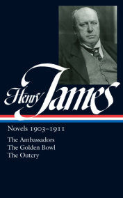 Henry James: Novels 1903-1911: The Ambassadors / The Golden Bowl / The Outcry