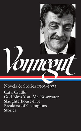 Kurt Vonnegut: Novels & Stories 1963-1973: Cat's Cradle / Rosewater / Slaughterhouse-Five / Breakfast of Champions