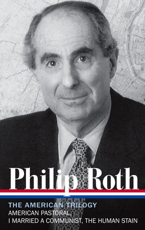 Philip Roth: the American Trilogy