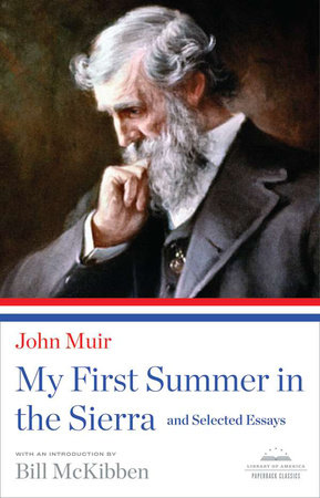 My First Summer in the Sierra and Selected Essays by John Muir