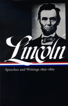 Abraham Lincoln: Speeches & Writings 1859-1865 by Abraham Lincoln