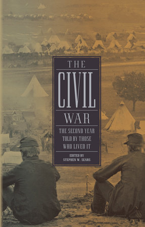 The Civil War: The Second Year Told By Those Who Lived It by
